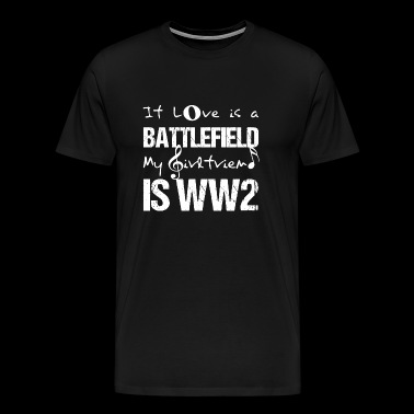 Battlefield - if love is a battlefield my girlfr - Men's Premium T-Shirt