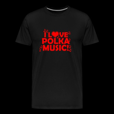 Polka - i love polka music - Men's Premium T-Shirt