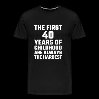 Adult - The First 40 Years Of Childhood - Men's Premium T-Shirt