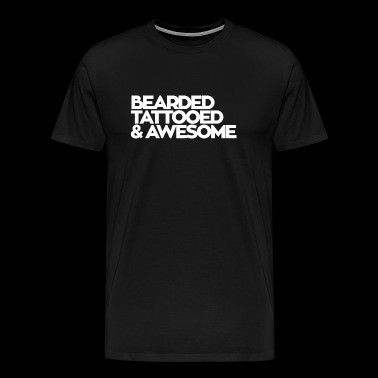 Bearded bearded tattooed and awesome - Men's Premium T-Shirt