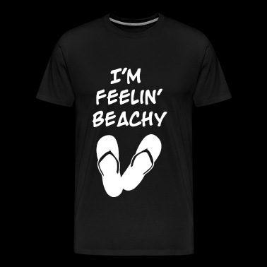 Feelin' Beachy - Feelin' Beachy - Men's Premium T-Shirt