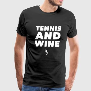 Tennis Tennis and Wine - Men's Premium T-Shirt