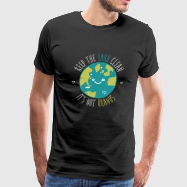 Earth - keep the earth clean it's not a uranus - Men's Premium T-Shirt