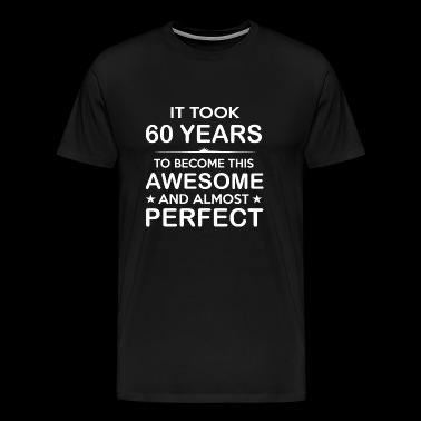 60 Year - Sixty 60 Year Old -60th Birthday Gift - Men's Premium T-Shirt