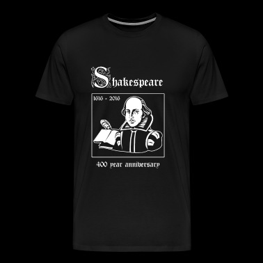 Shakespeare - Shakespeare -- 400 Year Anniversar - Men's Premium T-Shirt