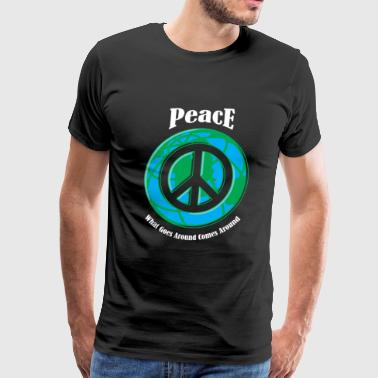 Peace - Peace -- What Goes Around Comes Around - Men's Premium T-Shirt
