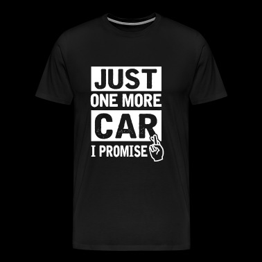 Car - Just One More Car I Promise Funny Mechanic - Men's Premium T-Shirt