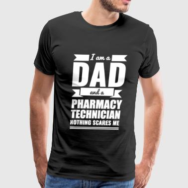 Pharmacy - Dad Pharmacy Technician Nothing Scare - Men's Premium T-Shirt