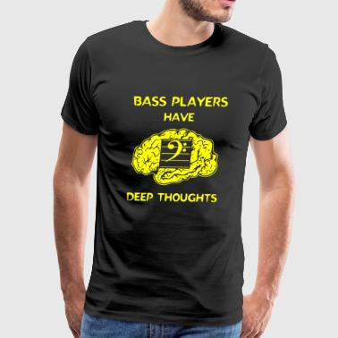Bass Player - Bass Players Have Deep Thoughts - Men's Premium T-Shirt