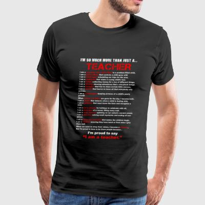 Teacher - I am a Teacher - Men's Premium T-Shirt