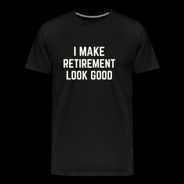 Retirement - Funny Retirement Gift 2017 - Men's Premium T-Shirt