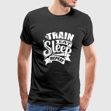 Sleep - Train Eat Sleep Repeat - Men's Premium T-Shirt