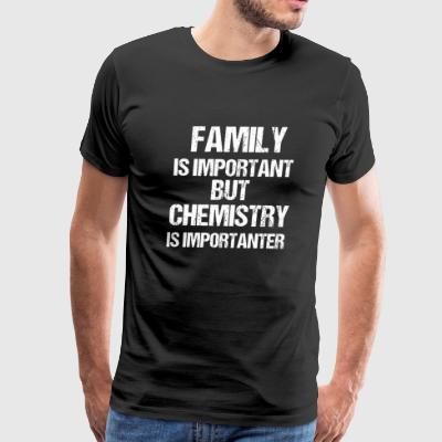 Chemistry - T- Funny Family Important But Chemis - Men's Premium T-Shirt