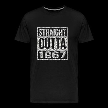 1967 - Straight Outta 1967 50th birthday - Men's Premium T-Shirt