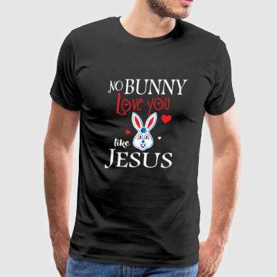 Easter - No Bunny Loves You Like Jesus Shirt - F - Men's Premium T-Shirt