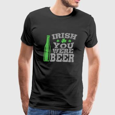 St patricks day - Irish you were beer - Men's Premium T-Shirt