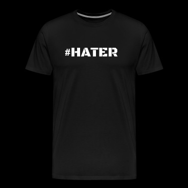Hater - Hater for a Special Person - Men's Premium T-Shirt