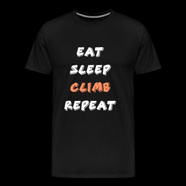 Climbing - Eat Sleep Climb - Rock Climbing Mount - Men's Premium T-Shirt