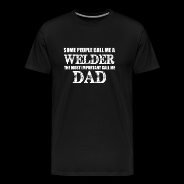Welder - welder dad - Men's Premium T-Shirt