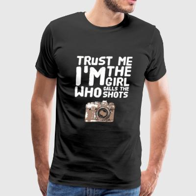 Photographer - Trust me I'm the girl who calls t - Men's Premium T-Shirt