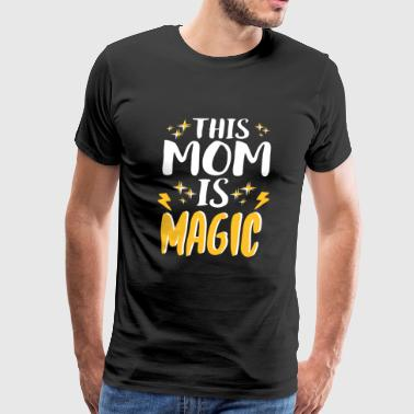 Mother's Day - This Mom Is Magic Mother's Day Gi - Men's Premium T-Shirt