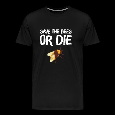 Bee - Save the Bees Or die - Men's Premium T-Shirt