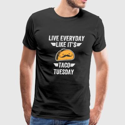 Taco - Live everyday Like it's taco tuesday - Men's Premium T-Shirt