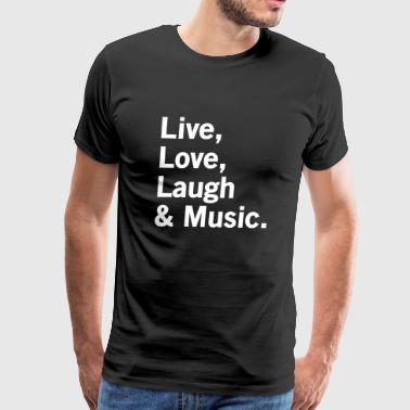 Music - Live Love Laugh Music - Men's Premium T-Shirt