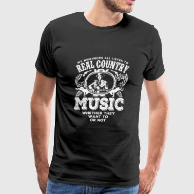 Country music - My neighbors all listen to this - Men's Premium T-Shirt