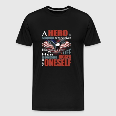 Hero quote - His or her life to something bigger - Men's Premium T-Shirt