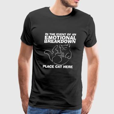 Place cat - In the event of an emotional breakdo - Men's Premium T-Shirt