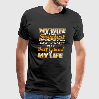 Wife Wife My wife is the coolest sweetest wo - Men's Premium T-Shirt