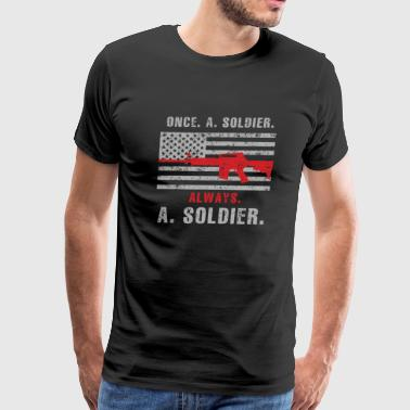 Soldier - Once a soldier, always a soldier - Men's Premium T-Shirt