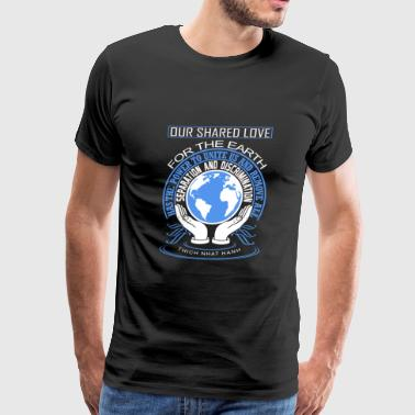 Our shared love for the earth has the power - Men's Premium T-Shirt
