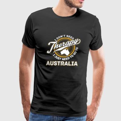 Australia - I just need to go to australia - Men's Premium T-Shirt