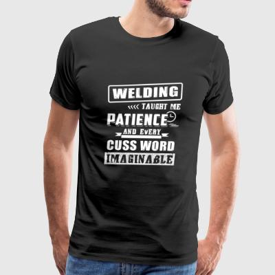 Welder - welding taught me patience & cuss word - Men's Premium T-Shirt