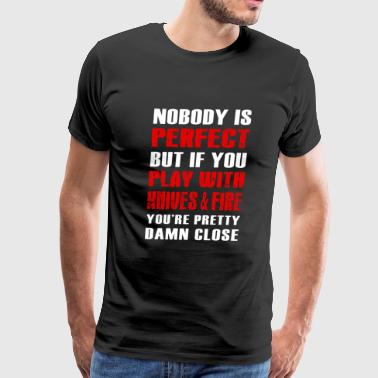 Chef - nobody perfect, play with knives & fire u - Men's Premium T-Shirt