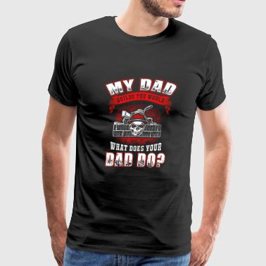 Bricklayer dad - my dad builds the world brickla - Men's Premium T-Shirt