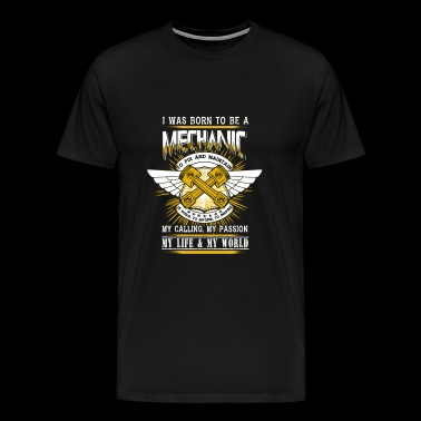 Mechanic - i was born to be a mechanic to fix an - Men's Premium T-Shirt