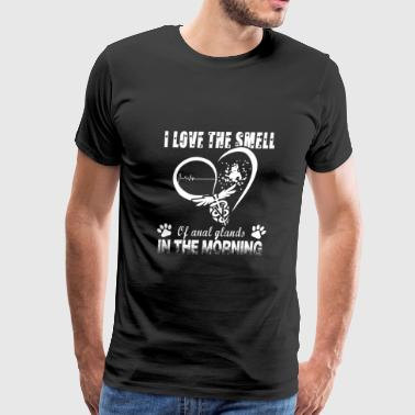 Vet tech - i love the smell of anal glands in th - Men's Premium T-Shirt