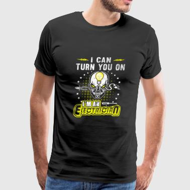 Electrician - i can turn you on im an electricia - Men's Premium T-Shirt