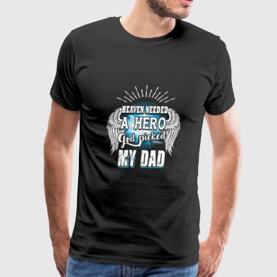 Dad - heaven needed a hero god picked my dad - Men's Premium T-Shirt