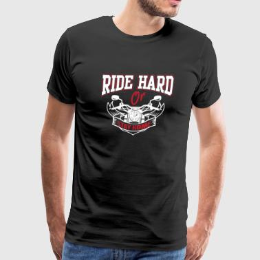 Biker - Ride hard or stay home! - Men's Premium T-Shirt