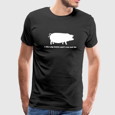 Pig - I like pig butts and can not lie - Men's Premium T-Shirt