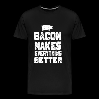 Bacon - Bacon Makes Everything Better - Men's Premium T-Shirt