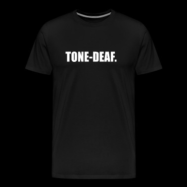 TONE-DEAF - Men's Premium T-Shirt