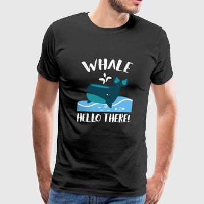 Whale - Whale Hello There Funny Marine Sea Life - Men's Premium T-Shirt