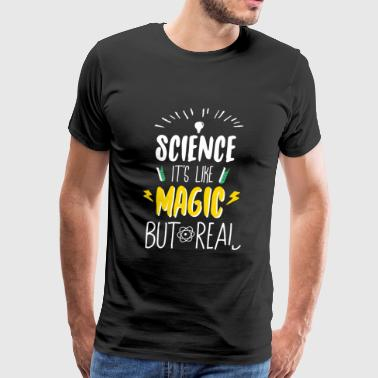 Science - Science Is Like Magic But Real - Men's Premium T-Shirt