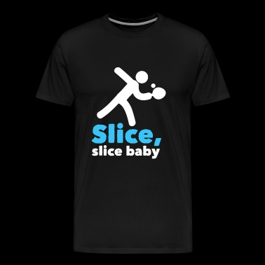 Table tennis - Slice, slice baby! - Men's Premium T-Shirt