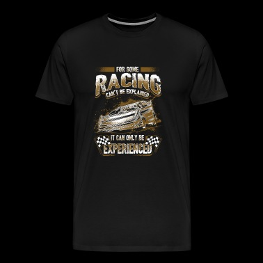 Racing Racing Racing for some racing can t - Men's Premium T-Shirt